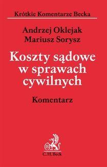 Chomikuj, ebook online Koszty sądowe w sprawach cywilnych. Komentarz. Andrzej Oklejak