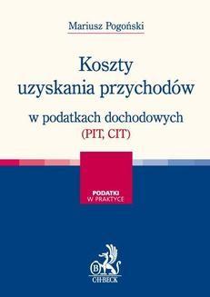 Chomikuj, ebook online Koszty uzyskania przychodów w podatkach dochodowych (PIT, CIT). Mariusz Pogoński
