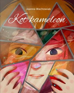 Chomikuj, ebook online Kot Kameleon. Joanna Wachowiak