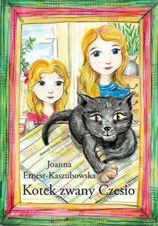 Chomikuj, pobierz ebook online Kotek zwany Czesio. Joanna Ernest-Kaszubowska