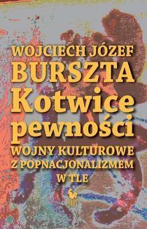 Chomikuj, ebook online Kotwice pewności. Wojciech Józef Burszta
