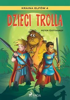 Chomikuj, ebook online Kraina Elfów 4 – Dzieci trolla. Peter Gotthardt