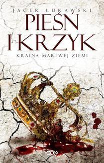 Chomikuj, ebook online Kraina Martwej Ziemi. Tom 3. Pieśń i krzyk. Jacek Łukawski