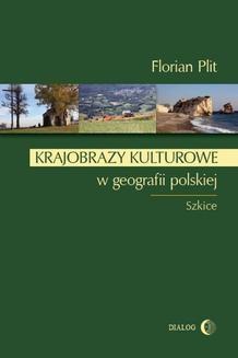 Chomikuj, ebook online Krajobrazy kulturowe w geografii polskiej. Florian Plit