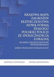 Chomikuj, ebook online Krajowa Mapa Zagrożeń Bezpieczeństwa nową formą dialogu polskiej Policji ze społecznością lokalną na rzecz bezpieczeństwa wewnętrznego. Aspekt społeczno-pedagogiczny. Jadwiga Stawnicka