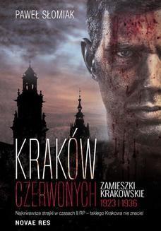 Chomikuj, pobierz ebook online Kraków czerwonych. Zamieszki krakowskie 1923, 1936. Paweł Słomiak