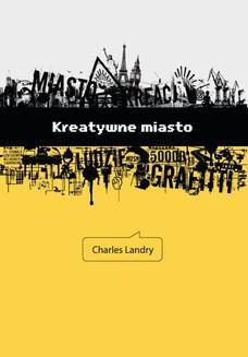 Chomikuj, ebook online Kreatywne miasto. Zestaw narzędzi dla miejskich innowatorów. Charles Landry