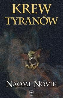 Chomikuj, ebook online Krew tyranów. Naomi Novik