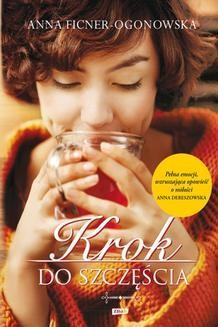 Chomikuj, pobierz ebook online Krok do szczęścia. Anna Ficner-Ogonowska