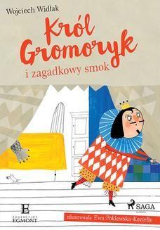 Chomikuj, ebook online Król Gromoryk i zagadkowy smok. Wojciech Widłak