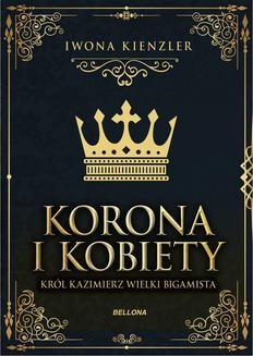 Chomikuj, ebook online Król Kazimierz wielki bigamista. Iwona Kienzler
