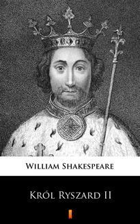 Chomikuj, ebook online Król Ryszard II. William Shakespeare
