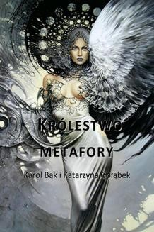Chomikuj, ebook online Królestwo metafory. Katarzyna Gołąbek