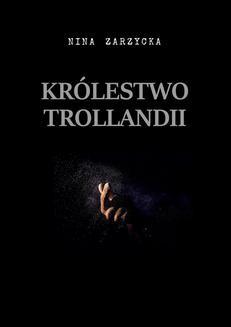Chomikuj, ebook online Królestwo Trollandii. Nina Zarzycka