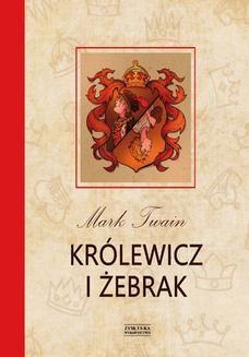 Chomikuj, pobierz ebook online Królewicz i żebrak. Mark Twain