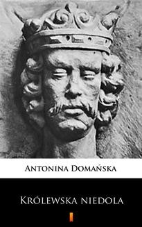 Chomikuj, ebook online Królewska niedola. Antonina Domańska