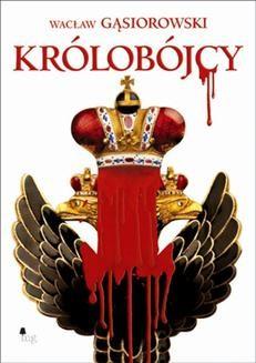 Chomikuj, ebook online Królobójcy. Wacław Gąsiorowski