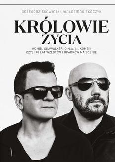 Chomikuj, ebook online Królowie życia. Grzegorz Skawiński