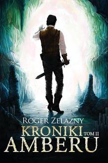 Chomikuj, ebook online Kroniki Amberu, tom II. Roger Zelazny