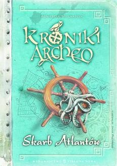 Chomikuj, ebook online Kroniki Archeo. Skarb Atlantów. Agnieszka Stelmaszyk