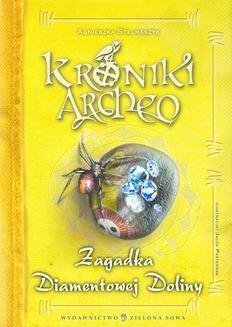 Ebook Kroniki Archeo. Zagadka Diamentowej Doliny pdf