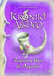 Chomikuj, pobierz ebook online Kroniki Archeo. Zaginiony klucz do Asgardu. Agnieszka Stelmaszyk