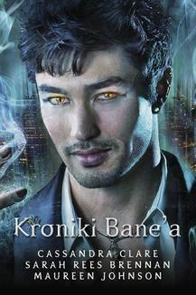 Chomikuj, ebook online Kroniki Bane a. Cassandra Clare