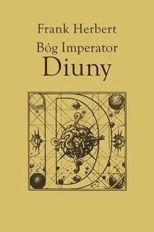Chomikuj, ebook online Kroniki Diuny.: Bóg. Imperator Diuny. Frank Herbert