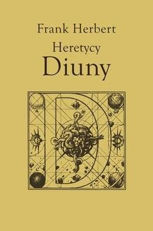 Chomikuj, ebook online Kroniki Diuny.: Heretycy Diuny. Frank Herbert