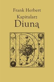 Chomikuj, ebook online Kroniki Diuny.: Kapitularz Diuną. Brian Herbert