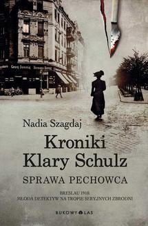 Chomikuj, ebook online Kroniki Klary Schulz. Sprawa pechowca. Nadia Szagdaj