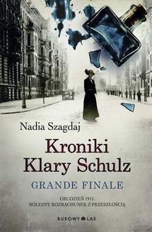 Chomikuj, ebook online Kroniki Klary Schulz. Tom 3. Nadia Szagdaj