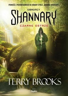 Chomikuj, ebook online Kroniki Shannary: Obrońcy Shannary. Czarne ostrze. Terry Brooks