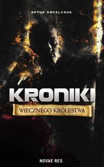 Chomikuj, ebook online Kroniki Wiecznego Królestwa. Artur Danilczuk