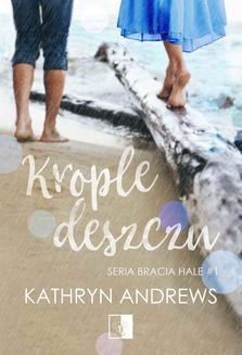 Chomikuj, ebook online Krople deszczu. Kathryn Andrews