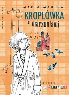Chomikuj, ebook online Kroplówka z marzeniami. Marta Madera