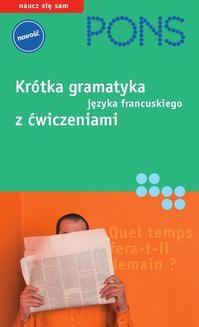 Chomikuj, pobierz ebook online Krótka gramatyka języka francuskiego. Gabriele Forst