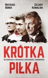 Chomikuj, pobierz ebook online Krótka piłka. Mateusz Borek