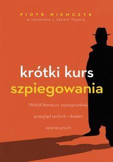 Chomikuj, ebook online Krótki kurs szpiegowania. Piotr Niemczyk