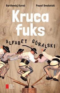Ebook Kruca fuks. Alfabet góralski pdf