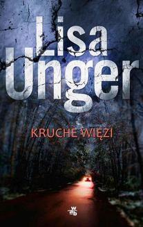Chomikuj, pobierz ebook online Kruche więzi. Lisa Unger