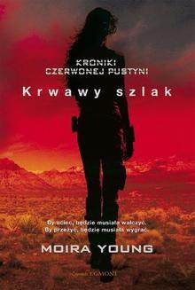 Chomikuj, ebook online Krwary szlak. Kroniki czerwonej pustyni. Moira Young