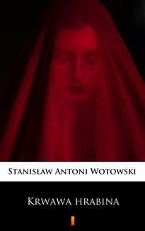 Chomikuj, ebook online Krwawa hrabina. Stanisław Antoni Wotowski
