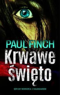 Chomikuj, ebook online KRWAWE ŚWIĘTO. Paul Finch