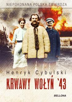 Chomikuj, pobierz ebook online Krwawy Wołyń 43. Henryk Cybulski