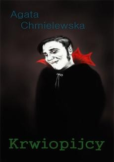 Chomikuj, ebook online Krwiopijcy. Agata Chmielewska