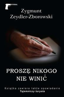 Chomikuj, ebook online Kryminał 22 Proszę nikogo nie winić. Zygmunt Zeydler-Zborowski