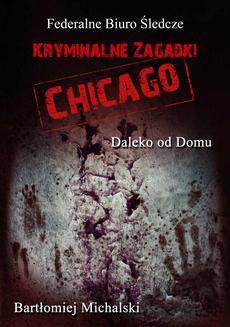 Chomikuj, ebook online Kryminalne zagadki Chicago. Daleko od domu. Bartłomiej Michalski