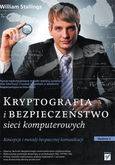Chomikuj, ebook online Kryptografia i bezpieczeństwo sieci komputerowych. Koncepcje i metody bezpiecznej komunikacji. William Stallings