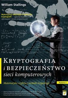 Chomikuj, pobierz ebook online Kryptografia i bezpieczeństwo sieci komputerowych. Matematyka szyfrów i techniki kryptologii. William Stallings